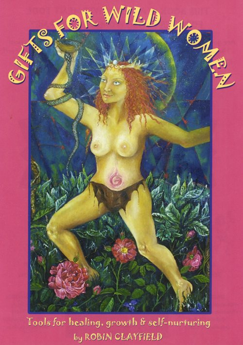 Cover of 'Gifts For Wild Women' by Robin Clayfield