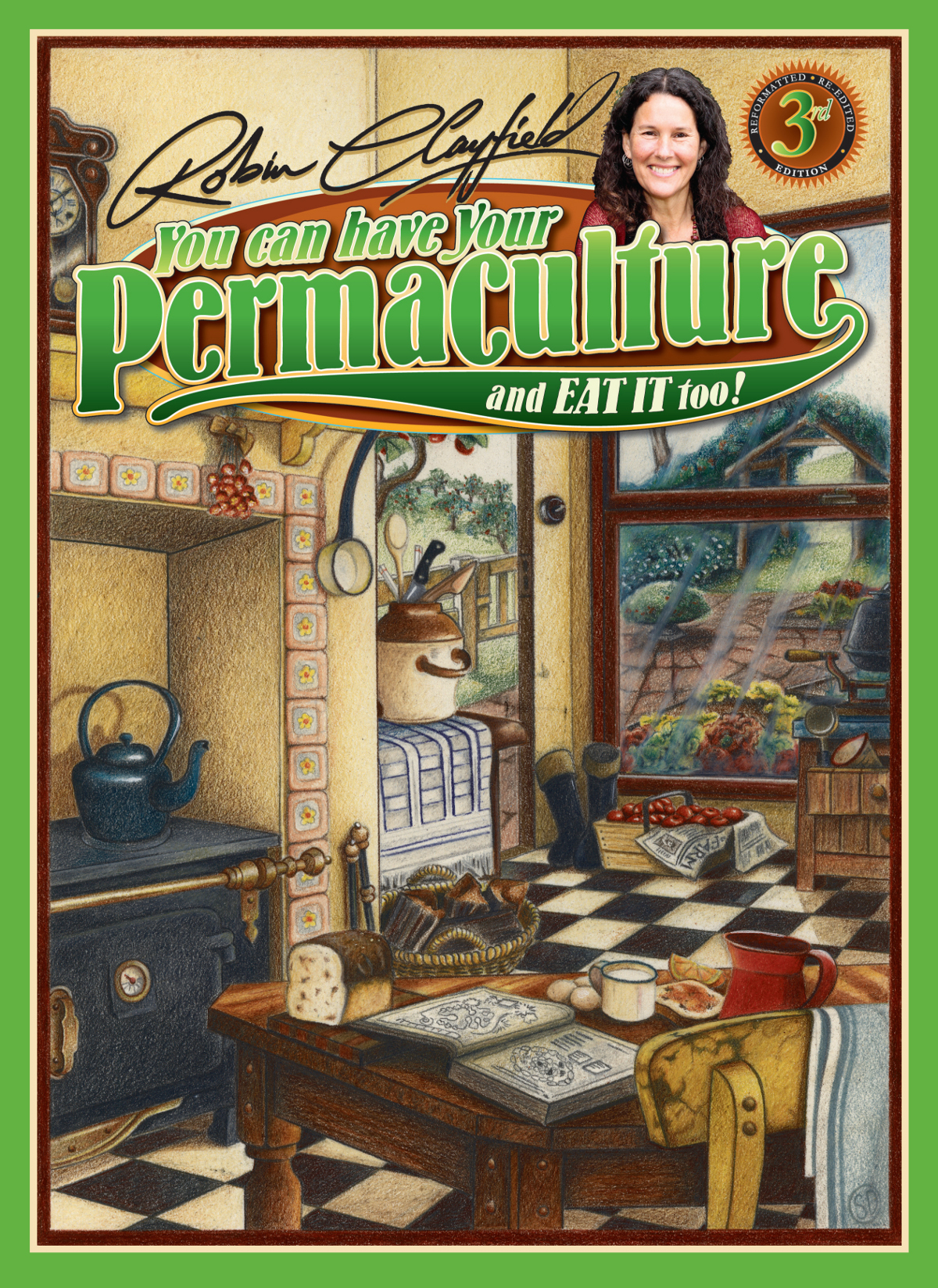 'You Can Have Your Permaculture and Eat It Too by Robin Clayfield
